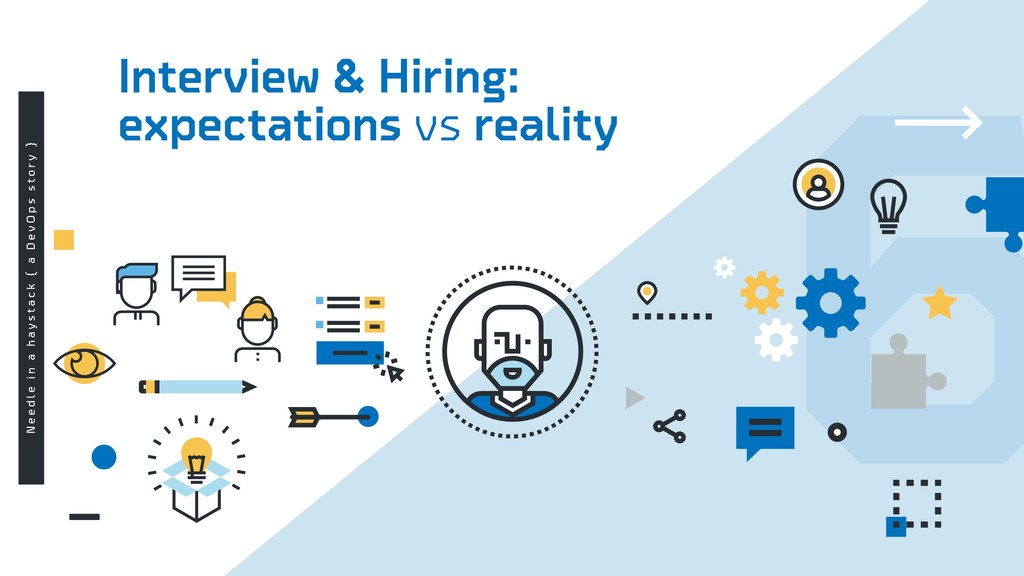 6 Interview & Hiring: expectations vs reality N...