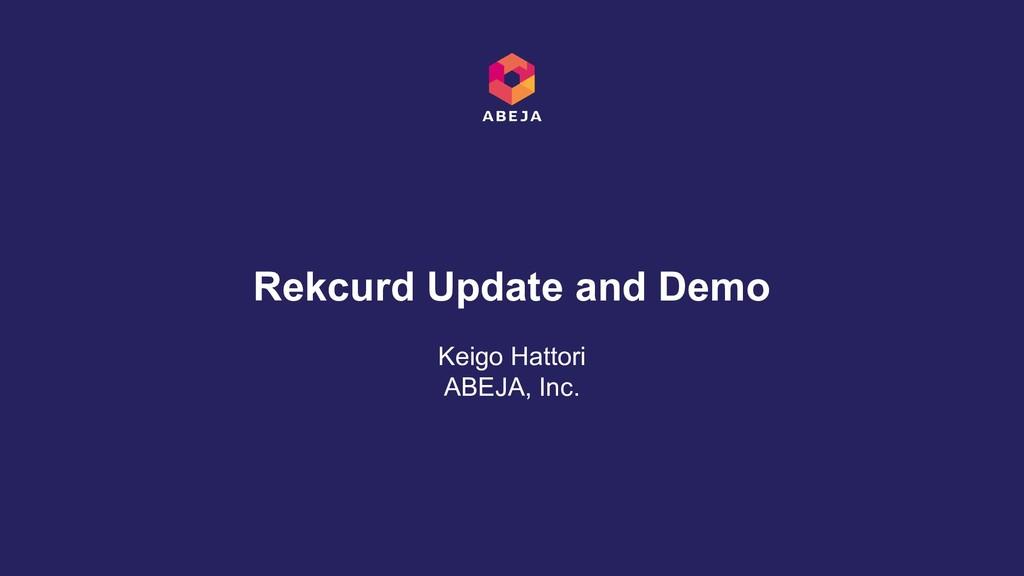 Keigo Hattori ABEJA, Inc. Rekcurd Update and De...