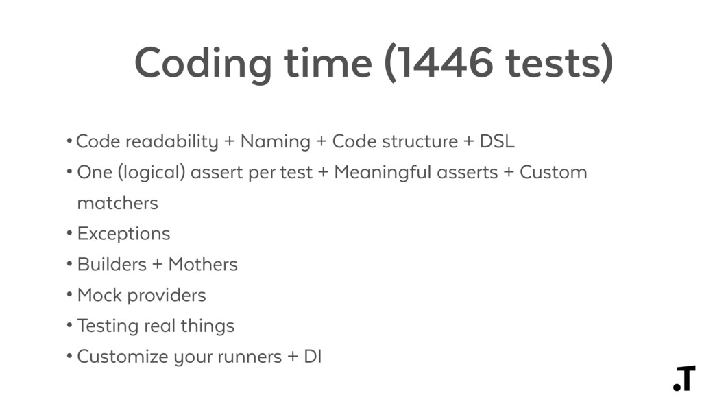 Coding time (1446 tests) •Code readability + Na...