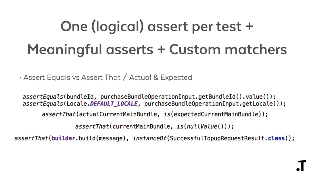 • Assert Equals vs Assert That / Actual & Expec...