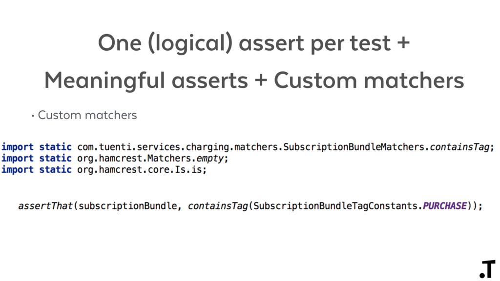 One (logical) assert per test + Meaningful asse...