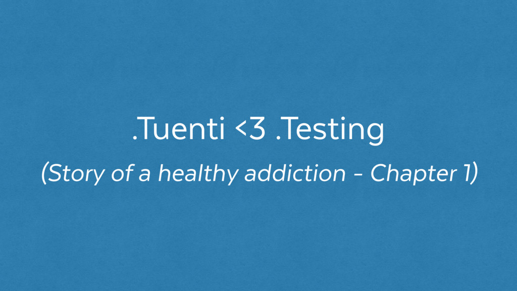 .Tuenti <3 .Testing (Story of a healthy addicti...