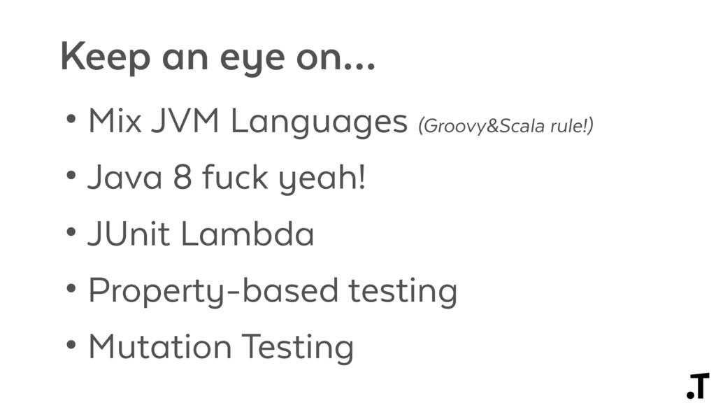 • Mix JVM Languages (Groovy&Scala rule!) • Java...