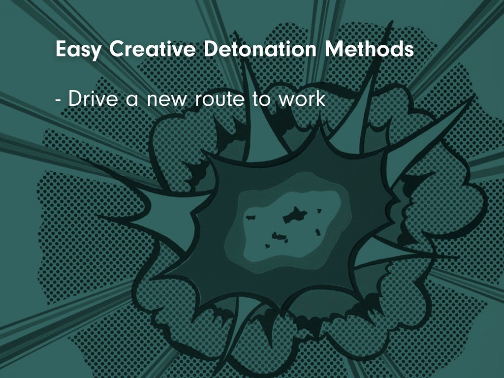 - Drive a new route to work Easy Creative Deton...