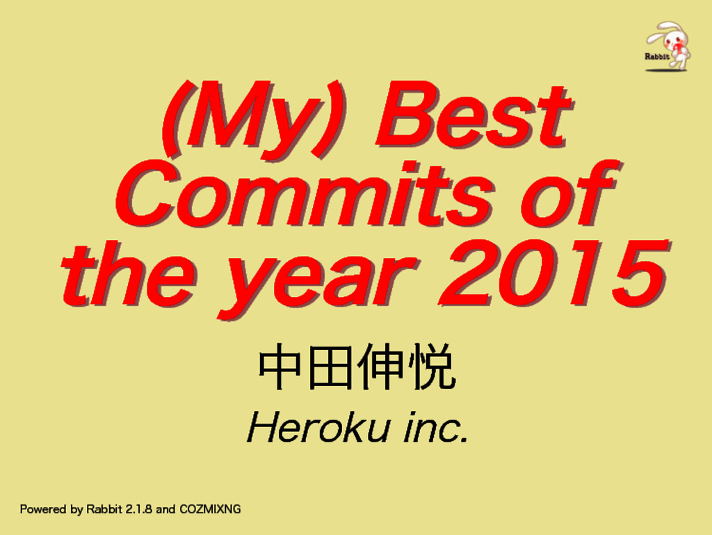 (My) Best Commits of the year 2015 (My) Best Co...