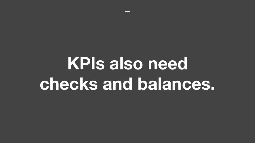 KPIs also need checks and balances.