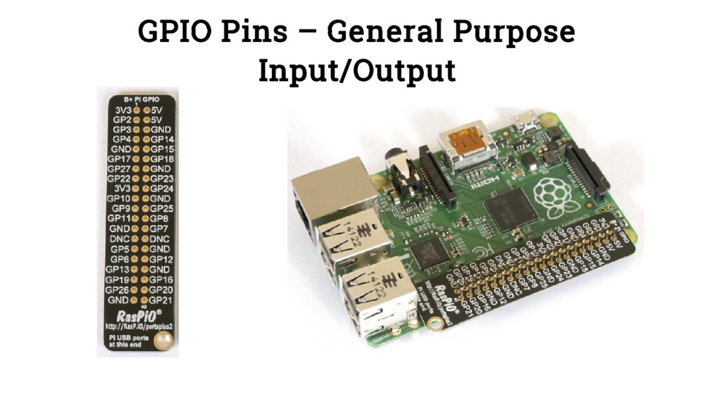 GPIO Pins – General Purpose Input/Output