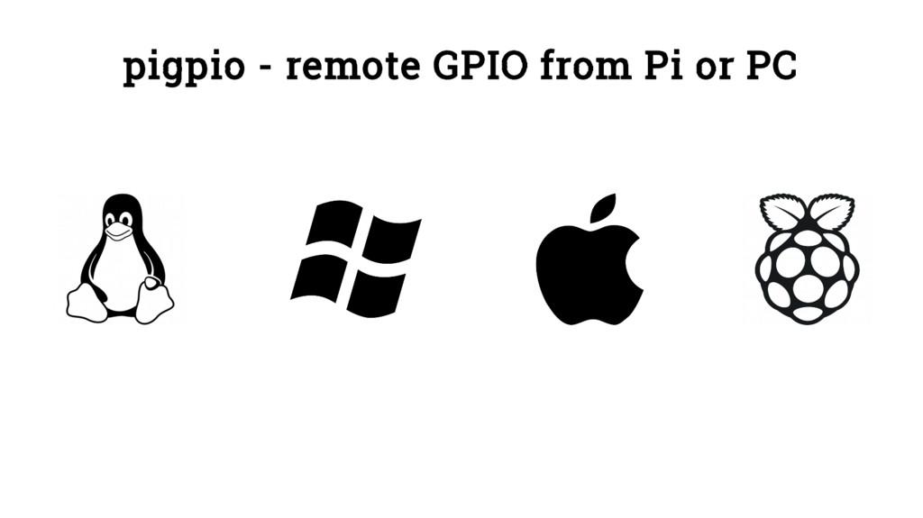 pigpio - remote GPIO from Pi or PC