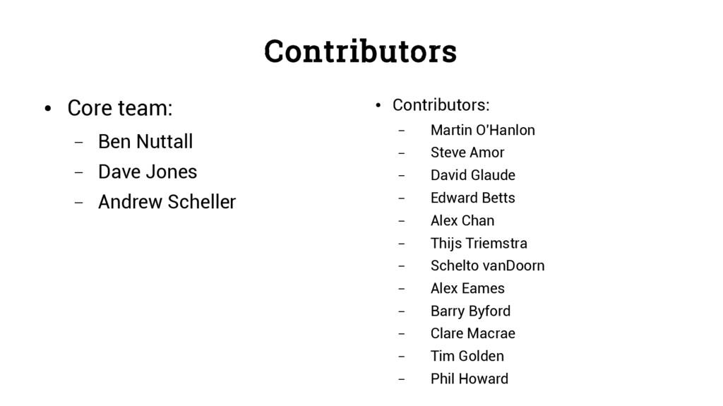 Contributors ● Core team: – Ben Nuttall – Dave ...