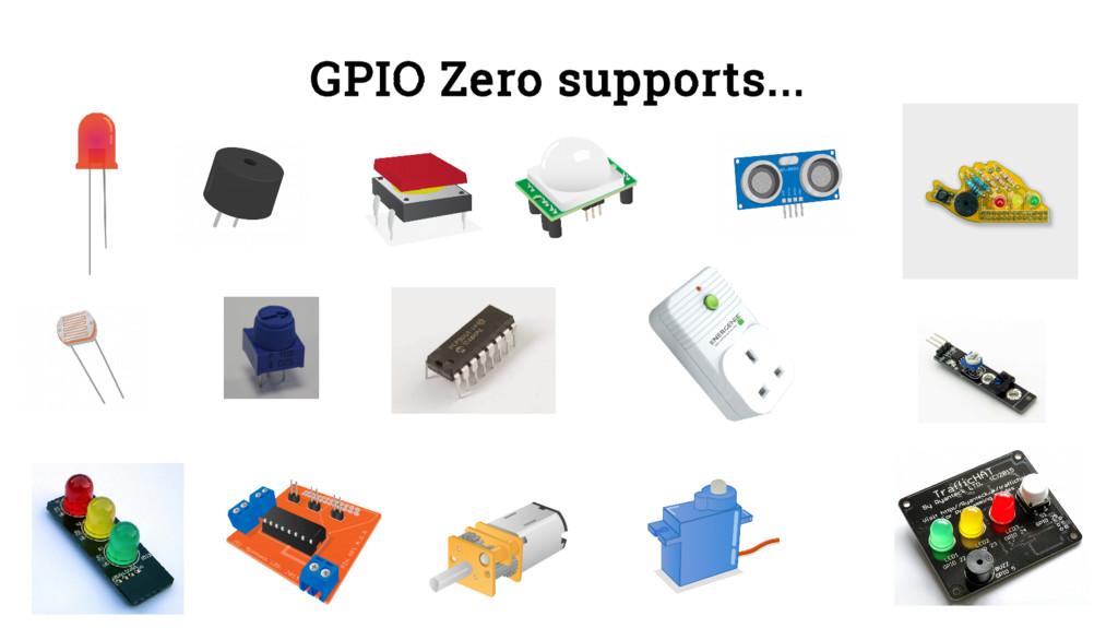 GPIO Zero supports...