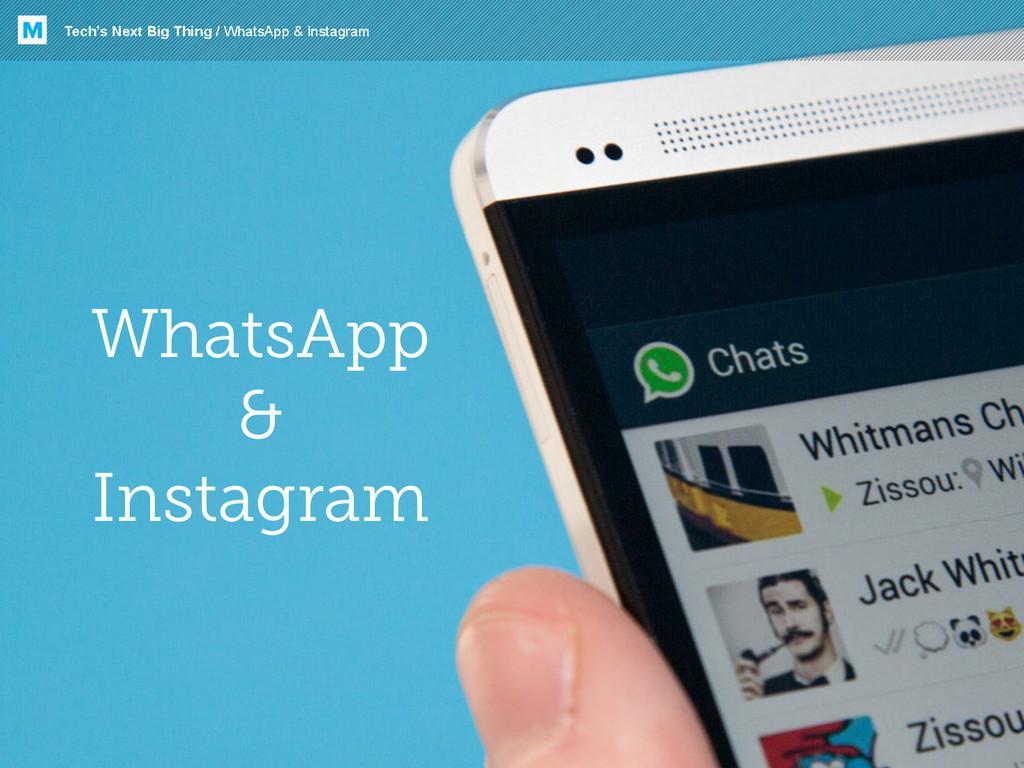 Tech's Next Big Thing / WhatsApp & Instagram M ...