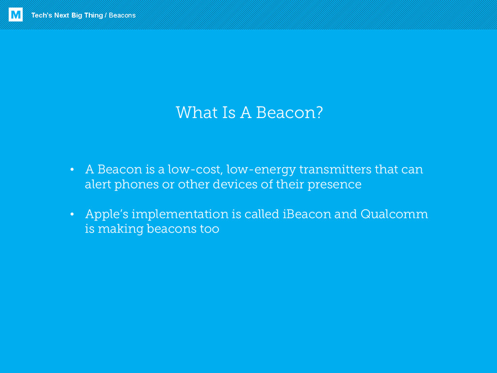 Tech's Next Big Thing / Beacons M What Is A Bea...