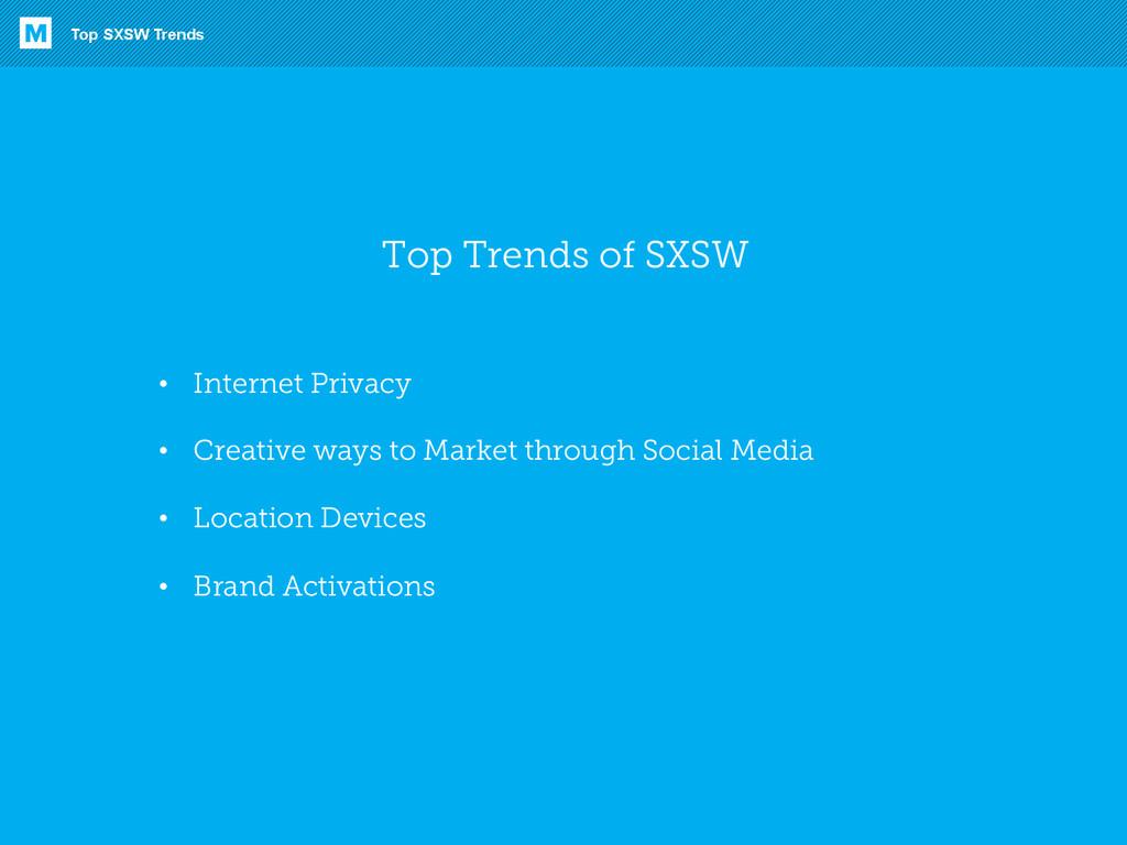 Top SXSW Trends M Top Trends of SXSW • Interne...