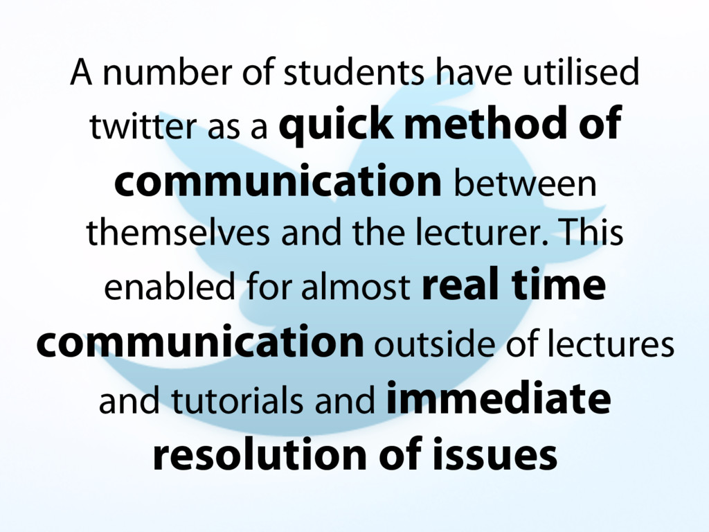 A number of students have utilised twitter as a...