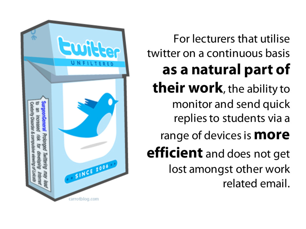 For lecturers that utilise twitter on a continu...