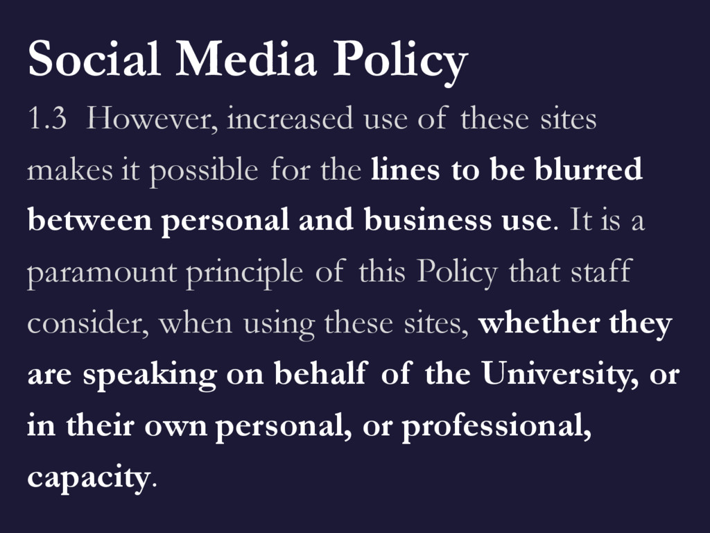 Social Media Policy 1.3 However, increased use ...