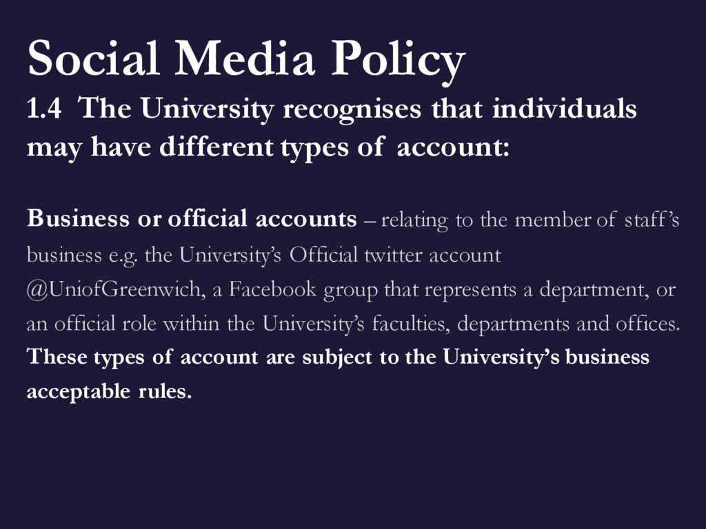Social Media Policy 1.4 The University recognis...