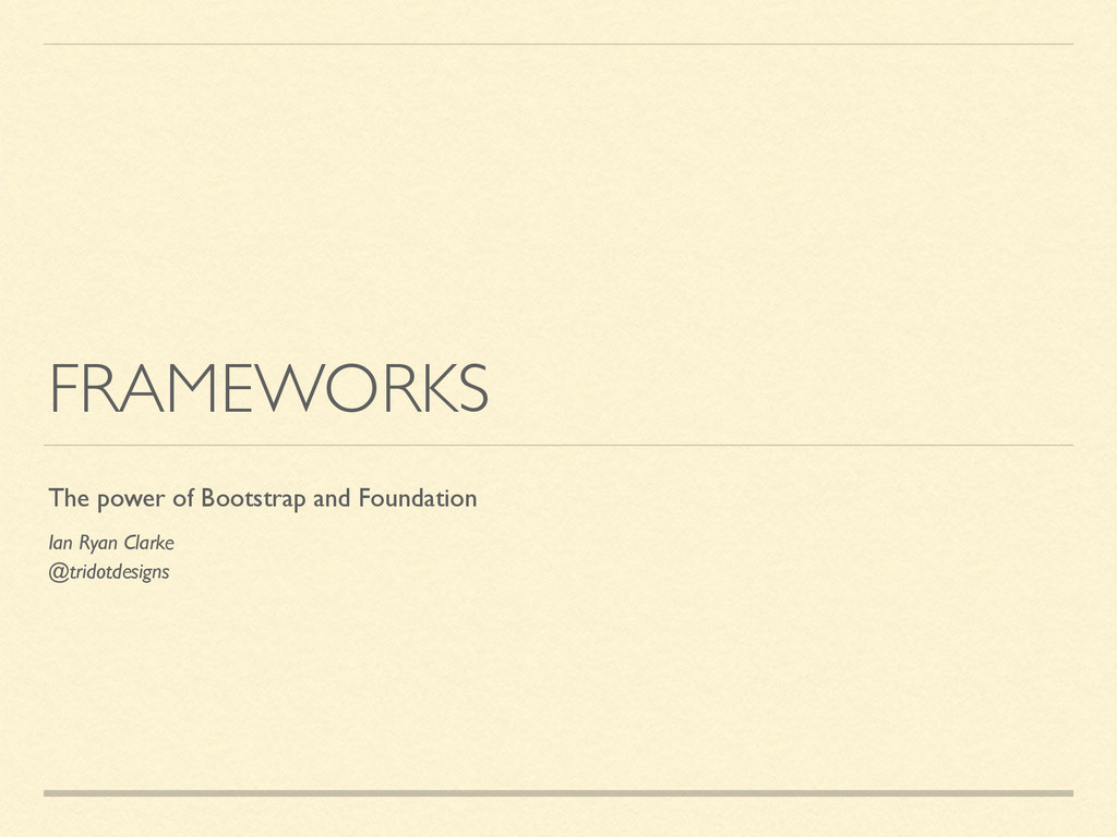 FRAMEWORKS The power of Bootstrap and Foundatio...