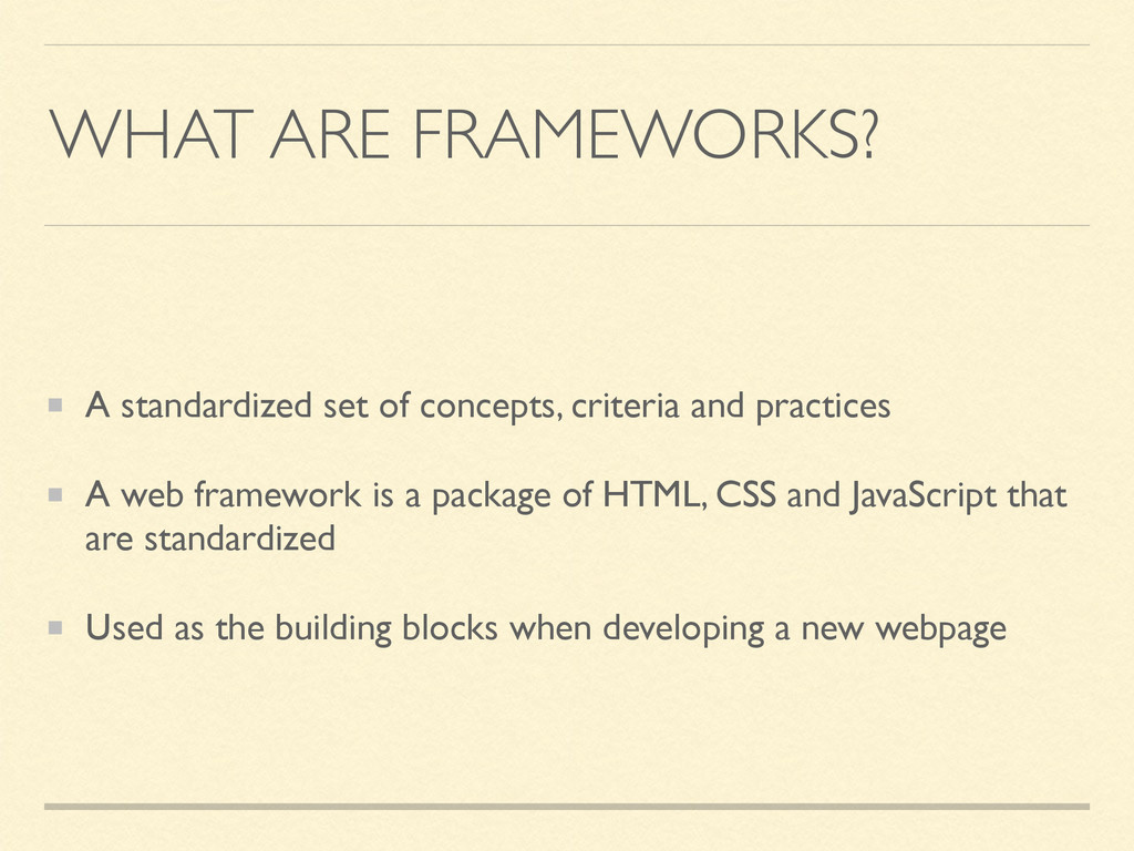 WHAT ARE FRAMEWORKS? A standardized set of conc...