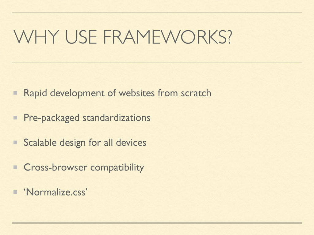 WHY USE FRAMEWORKS? Rapid development of websit...