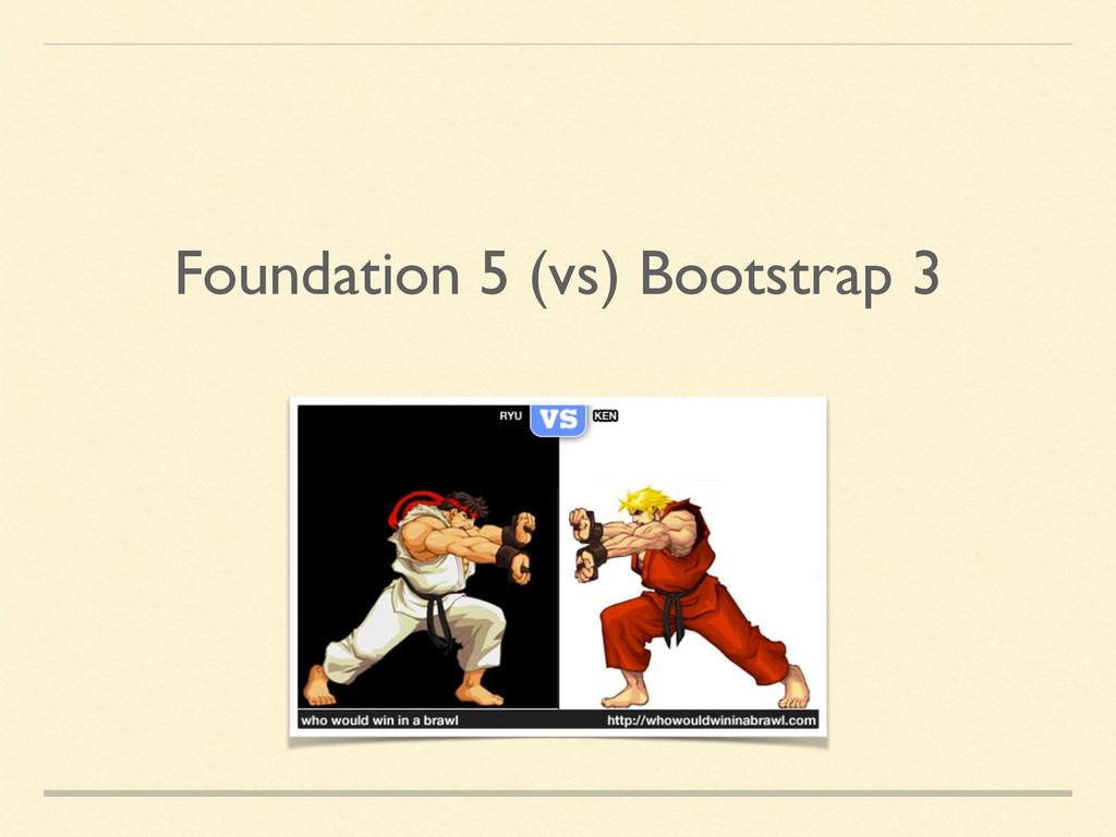 Foundation 5 (vs) Bootstrap 3