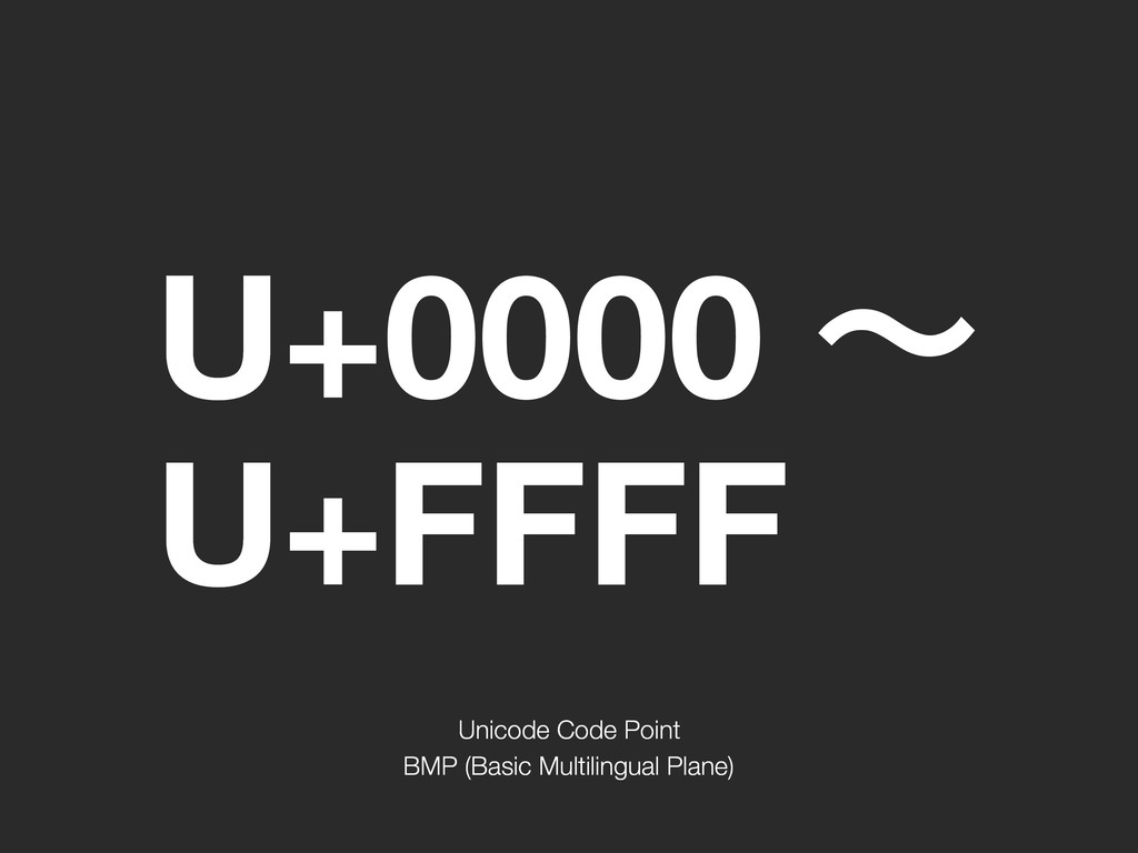 U+0000 ʙ U+FFFF Unicode Code Point BMP (Basic ...