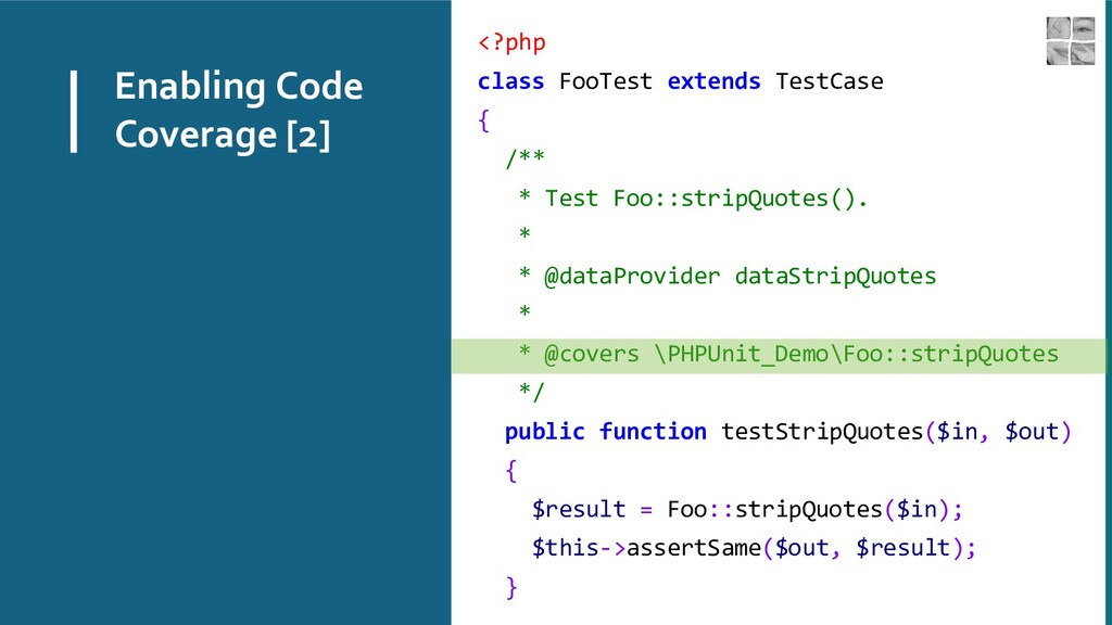 Enabling Code Coverage [2] <?php class FooTest ...