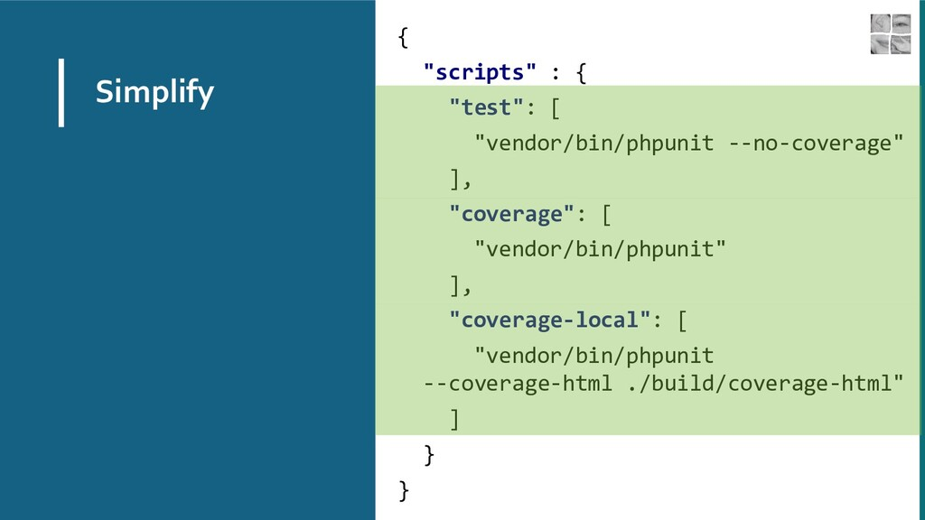 "Simplify { ""scripts"" : { ""test"": [ ""vendor/bin/..."
