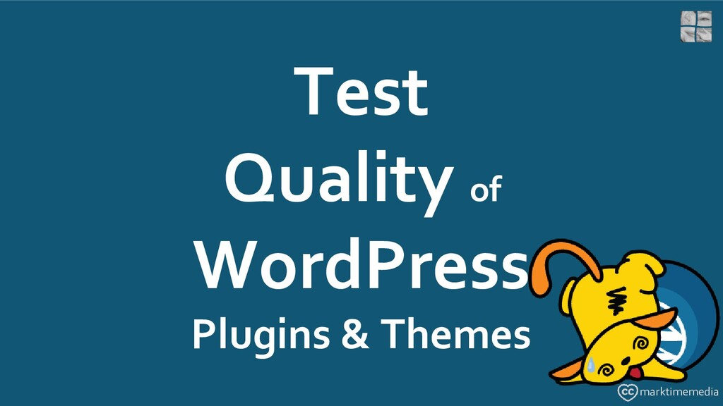Test Quality of WordPress Plugins & Themes mark...