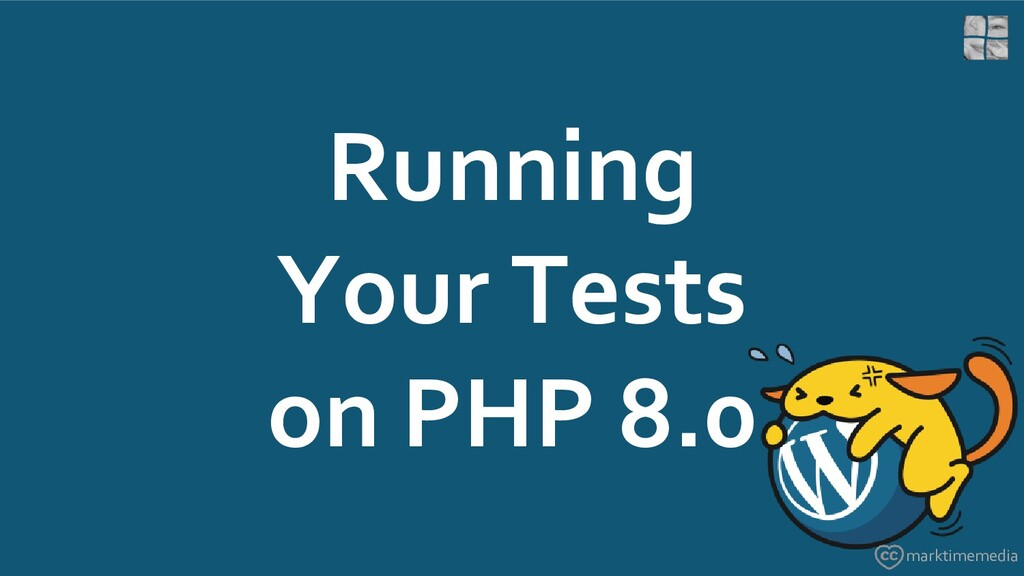 Running Your Tests on PHP 8.0 marktimemedia