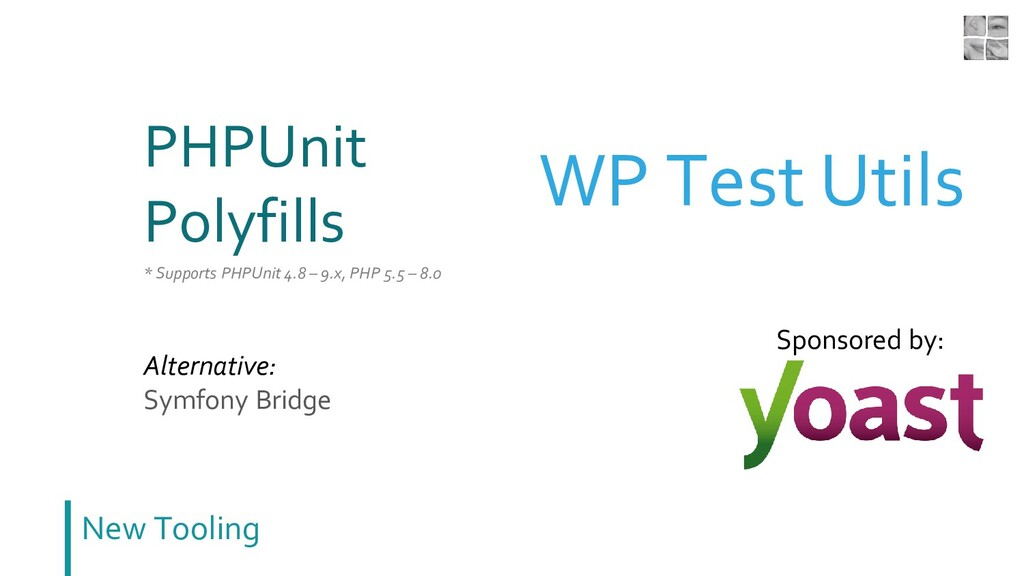 New Tooling PHPUnit Polyfills WP Test Utils Spo...