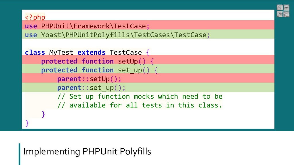Implementing PHPUnit Polyfills <?php use PHPUni...