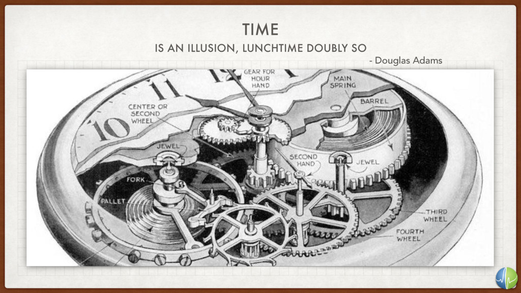 TIME IS AN ILLUSION, LUNCHTIME DOUBLY SO - Doug...
