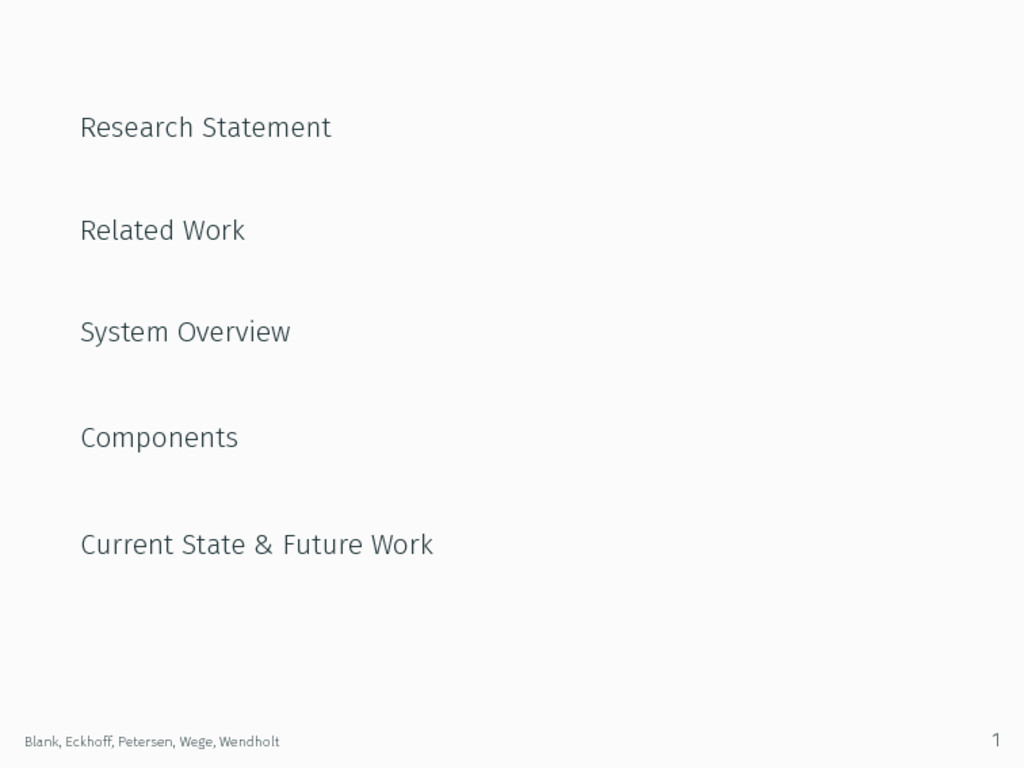 Research Statement Related Work System Overview...