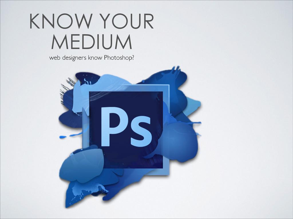 web designers know Photoshop?