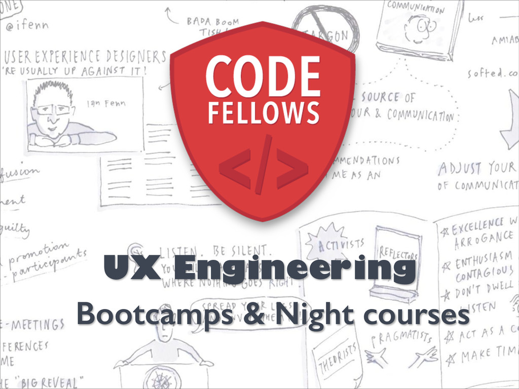 UX Engineering Bootcamps & Night courses