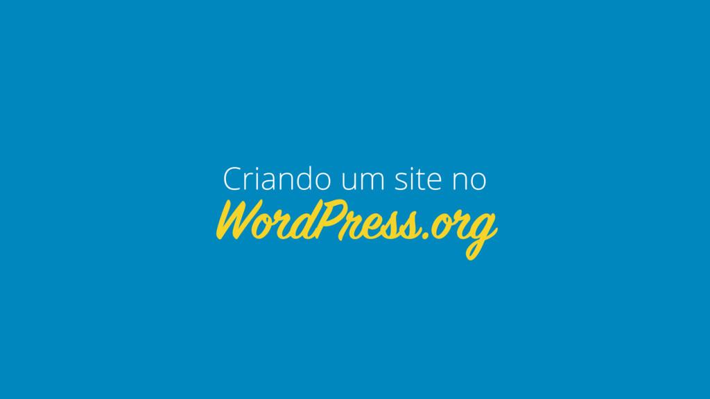 WordPress.org Criando um site no