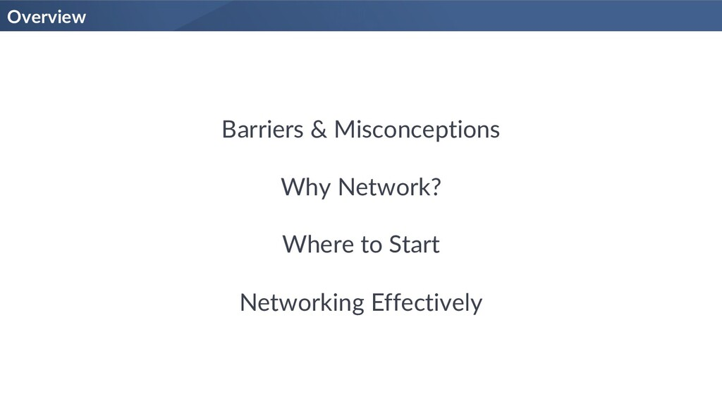 Barriers & Misconceptions Why Network? Where to...