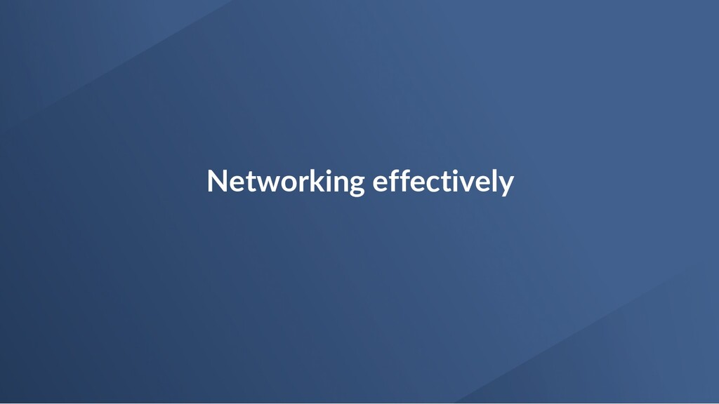 Networking effectively