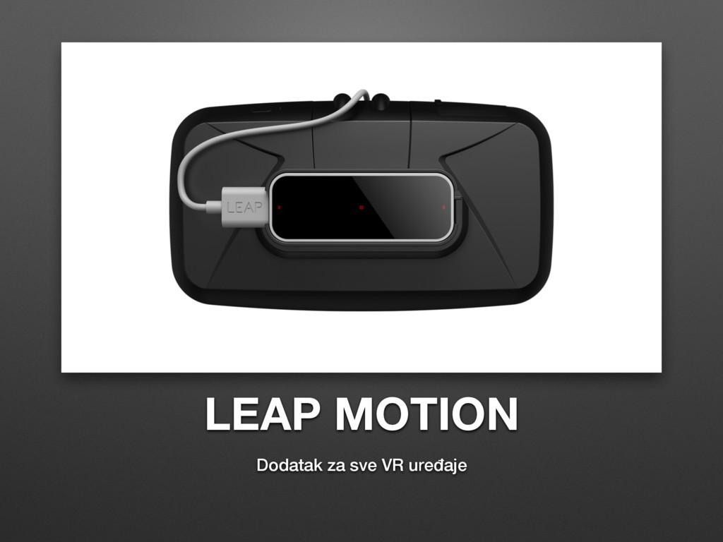 LEAP MOTION Dodatak za sve VR uređaje