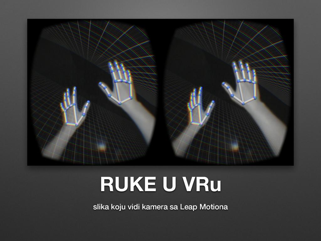 RUKE U VRu slika koju vidi kamera sa Leap Motio...