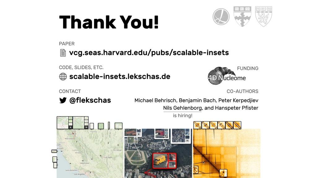 Thank You! PAPER vcg.seas.harvard.edu/pubs/scal...