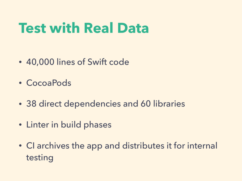 Test with Real Data • 40,000 lines of Swift cod...
