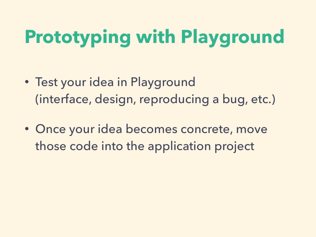 Prototyping with Playground • Test your idea in...