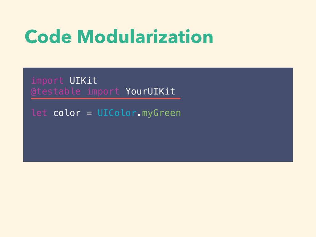 Code Modularization import UIKit @testable impo...