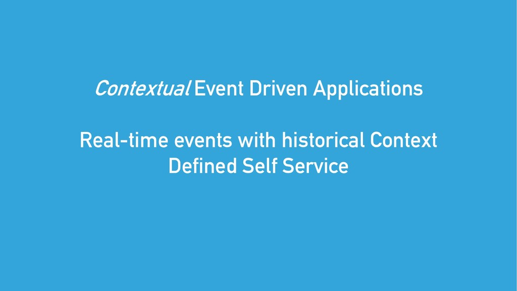 Contextual Event Driven Applications Real-time ...