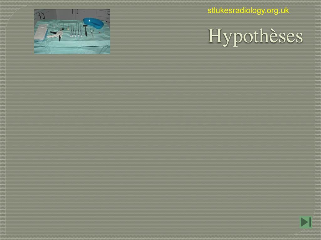 stlukesradiology.org.uk Hypothèses