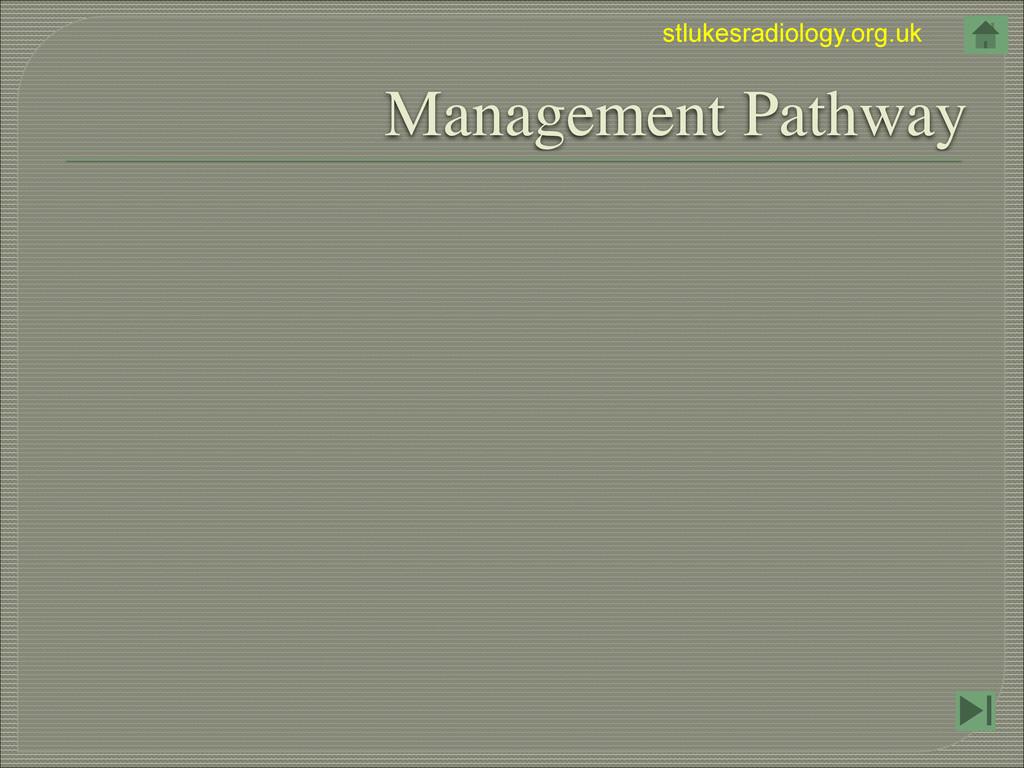stlukesradiology.org.uk Management Pathway