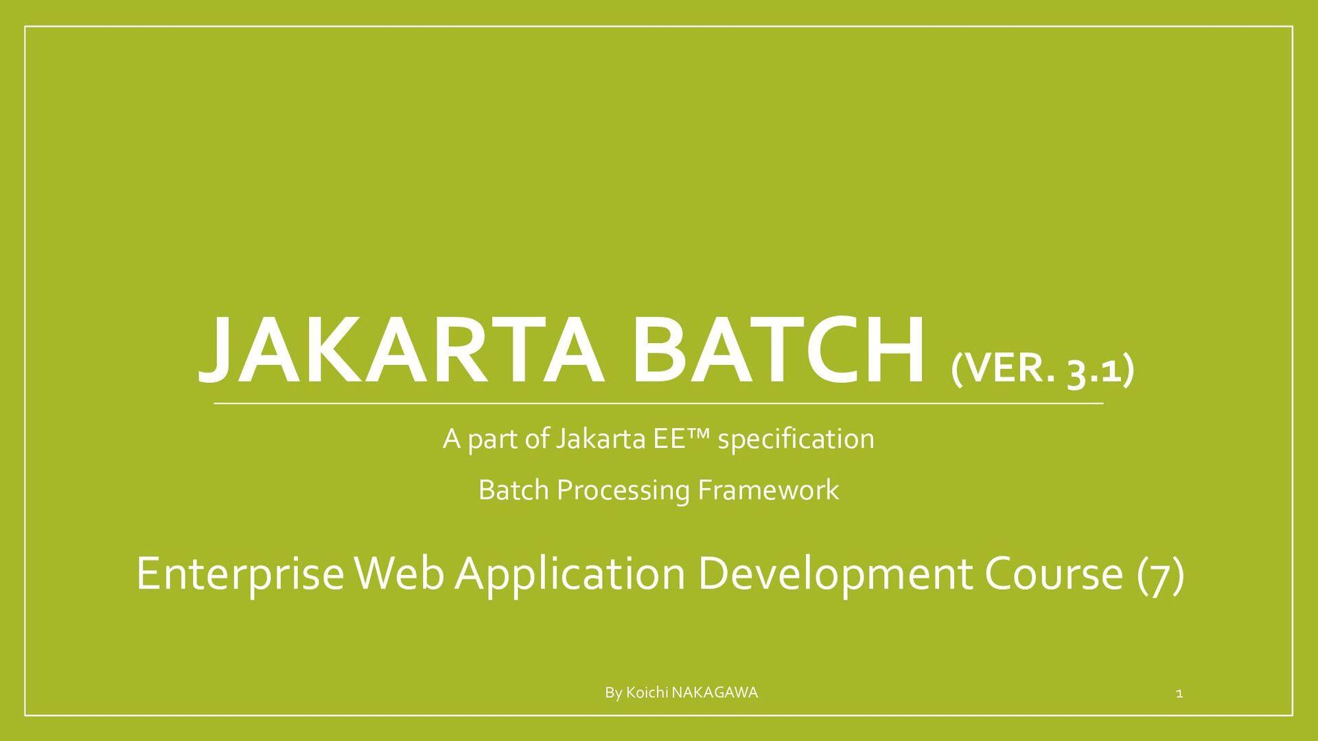 JAKARTA BATCH A part of Jakarta EE™ specificati...