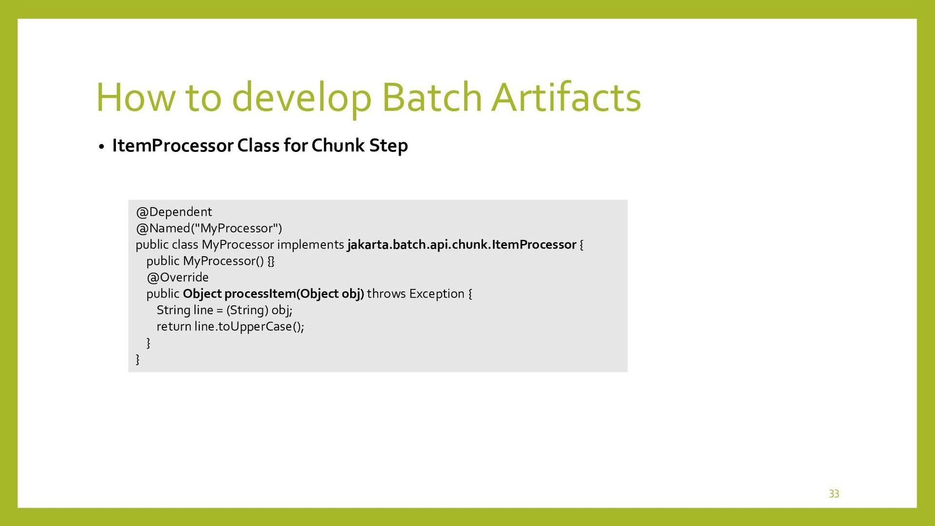 How to develop Batch Artifacts • ItemWriter Cla...
